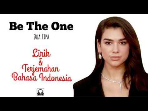 dua lipa wikipedia indonesia be the one dua lipa l terjemahan bahasa indonesia youtube