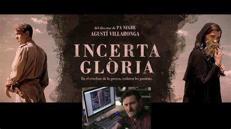 incerta glria banda sonora incierta gloria en catal 225 n incerta gl 210 ria