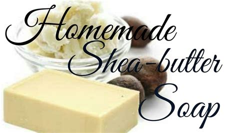 sheabutter soap for skin in how to make