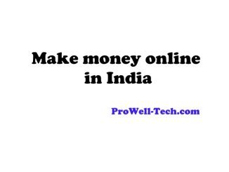 Online Money Making In India - pro well tech a tech blog by chinnagounder thiruvenkatam page 2 of 24 one stop