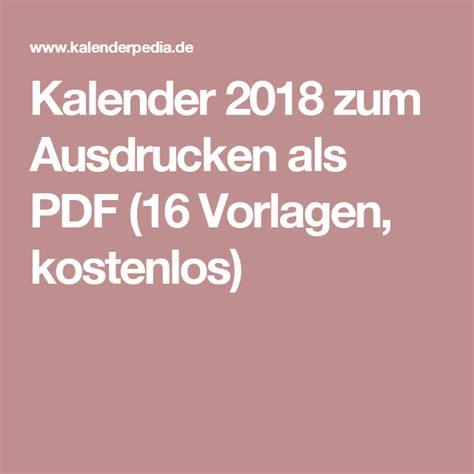 Kalender 2018 Nrw Vorlage Kalender 2018 Zum Ausdrucken Als Pdf 16 Vorlagen