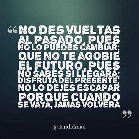 que depara el futuro pero me cago en el presente no des vueltas al pasado pues no lo puedes cambiar que