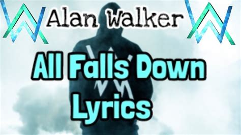 alan walker all falls down alan walker all falls down lyrics youtube