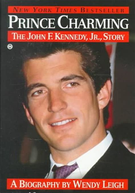 biography john f kennedy jr prince charming the john f kennedy jr story by wendy