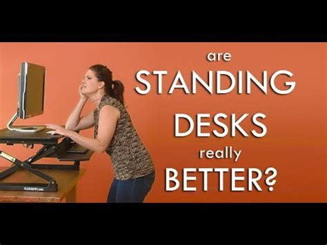 are standing desks really better