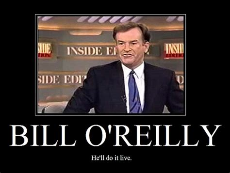 Bill Orielly Meme - bill o reilly he ll do it live jigpy flickr