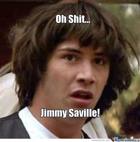 Jimmy Savile Meme - jimmy saville by charlie scullion1 meme center