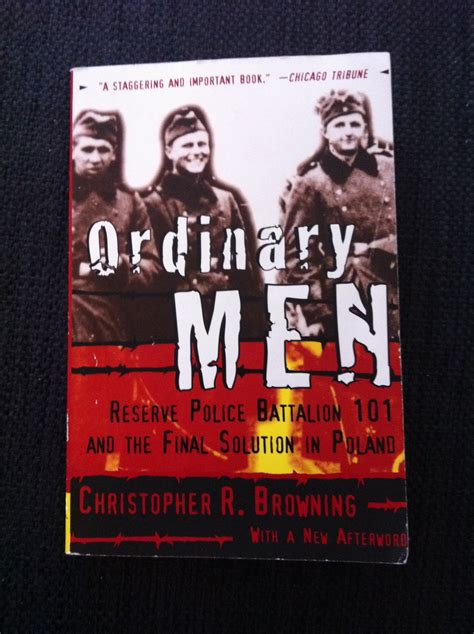 libro ordinary men reserve police ordinary men by christopher browning the hippie historian