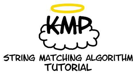 knuth morris pratt pattern matching algorithm exle tutorial the knuth morris pratt kmp string matching