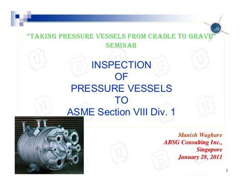 asme section viii div 1 asme viii inspection1