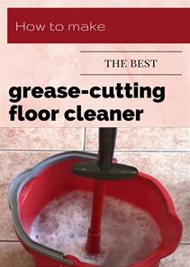 how to make the best grease cutting floor cleaner cleaninginstructor com