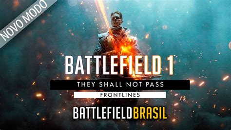 they shall not pass 1849085498 frontlines conhe 231 a o novo modo da dlc they shall not pass de battlefield 1 youtube