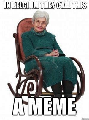 Belgium Meme - grandma meme kappit
