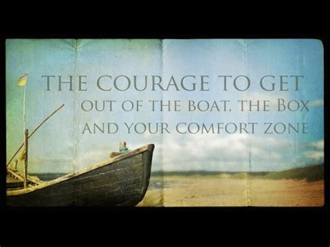 how to get a boat the courage to get out of the boat the box and your