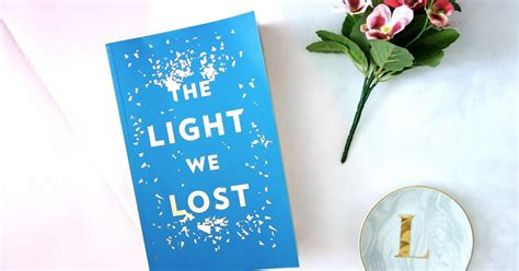 the light we lost book review the light we lost by