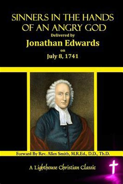 sinners in the of an angry god books sinners in the of an angry god jonathan edwards