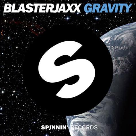 blaster key drop it original mix blasterjaxx gravity original mix by spinnin records