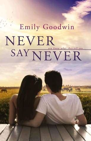 Book Review Never Say Never By Hill by Never Say Never By Emily Goodwin Reviews Discussion