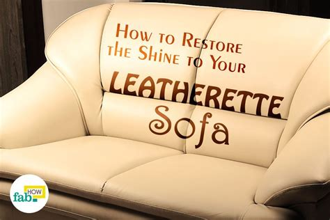 How To Clean Leatherette Sofa by How To Clean And Shine Your Faux Leather Sofa Fab How