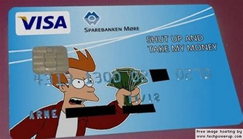 Shut Up And Take My Money Credit Card Template by Just Submitted This Guys Wish Me Luck