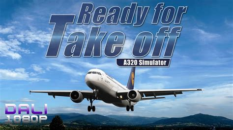 Ready Take ready for take a320 simulator pc gameplay 1080p