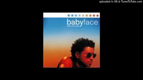 babyface there she goes babyface there she goes
