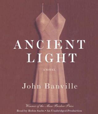 Ancient Light ancient light by banville reviews discussion