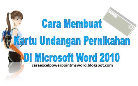 membuat undangan di ms word 2010 cara membuat kartu undangan pernikahan di microsoft word 2010