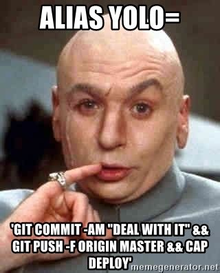 Meme Generator Deal With It - alias yolo git commit am quot deal with it quot git push f