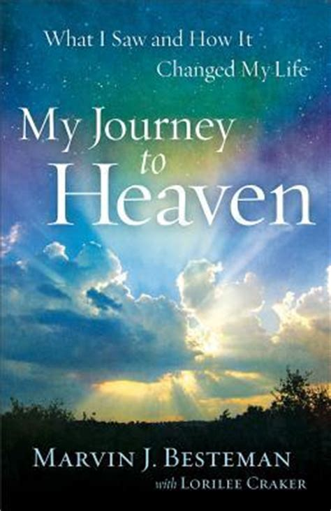 heaven books my journey to heaven what i saw and how it changed my