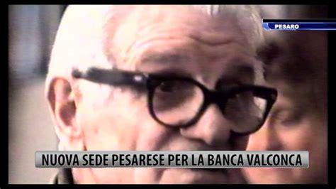Banco Popolare Pesaro by Banca Popolare Valconca Inaugurazione Filiale Di Pesaro