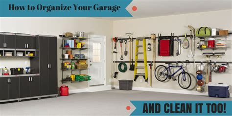 how to organize a garage top garage cleaning organizing tips