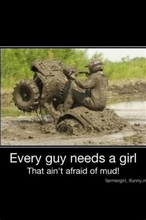Mud Riding Quotes For Girls Quotesgram