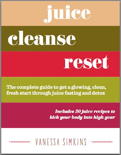 Get In Shape For Start Juicing by Juice Cleanse Reset The Complete Guide To Get A Fresh
