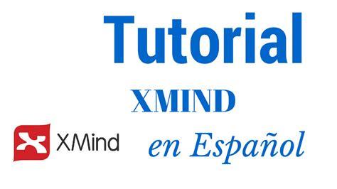tutorial mapas mentales xmind tutorial xmind crear mapas mentales y mapas conceptuales