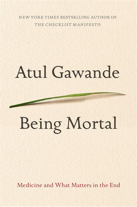 summary being mortal by atul gawande medicine and what matters in the end chapter by chapter summary being mortal chapter by chapter summary book paperback hardcover summary books being mortal medicine and what matters in the end