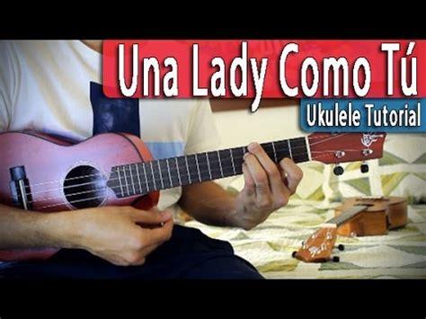 tutorial ukulele youtube una lady como t 250 ukulele tutorial manuel turizo youtube