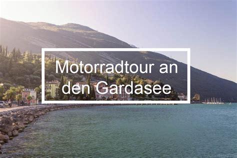 Motorradtour Verona by Motorradtour An Den Gardasee