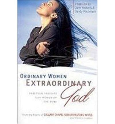 god of miracles ordinary extraordinary stories books ordinary extraordinary god june hesterly