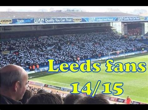 leeds united fans compilation 14 15 season youtube