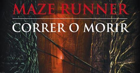 correr o morir leer libro completo ღεϊзp 225 ginas suciasεϊзღ maze runner correr o morir la pel 237 cula editado