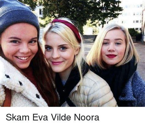 eva actress skam are skam eva vilde noora meme on sizzle