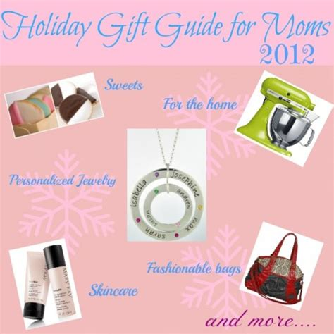 good gifts for mom 2012 gift guide great gifts for moms