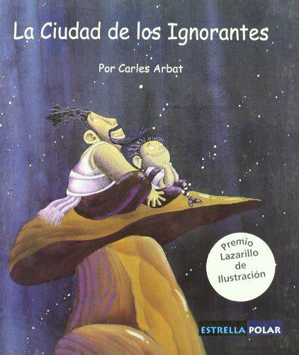 libro los ignorantes la ciudad de los ignorantes p 250 blico libros