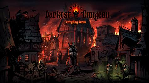 darkest dungeon everything burns darkest dungeon