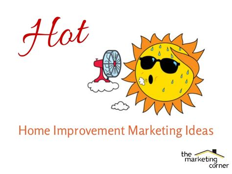 5 sizzling home improvement marketing ideas for summer