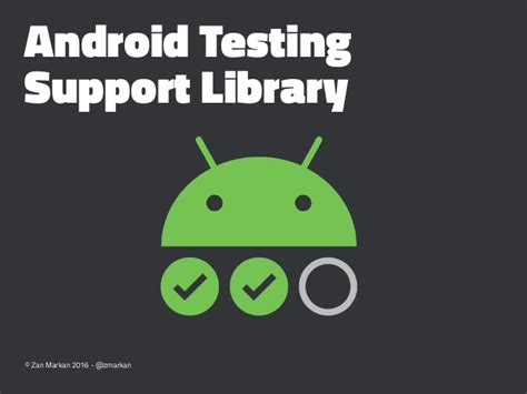 Android Support Library by Android Testing Support Library The Nitty Gritty Zan