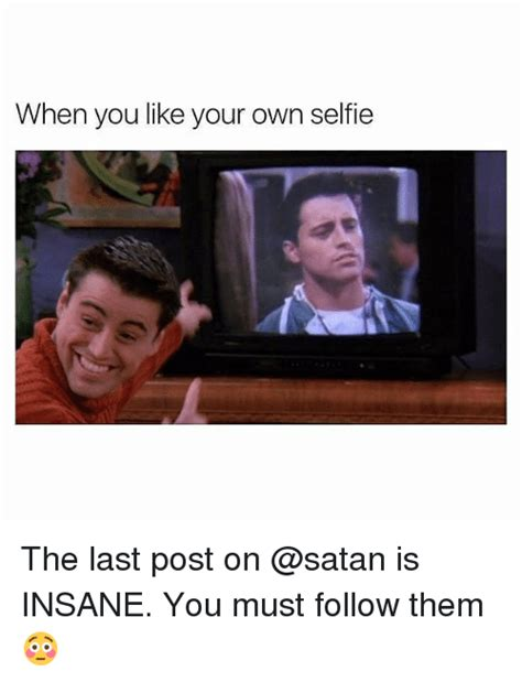 Like Your Own Post Meme - 25 best memes about your own your own memes
