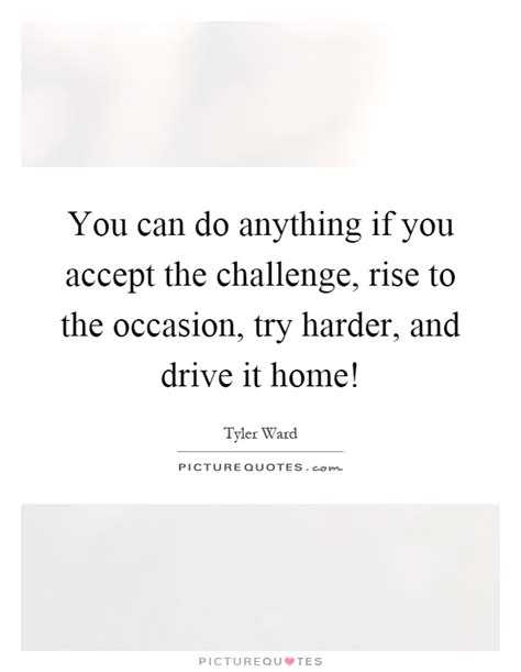 rise to the challenge quotes ward quotes sayings 1 quotation