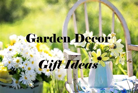 garden decor gift ideas   gardener